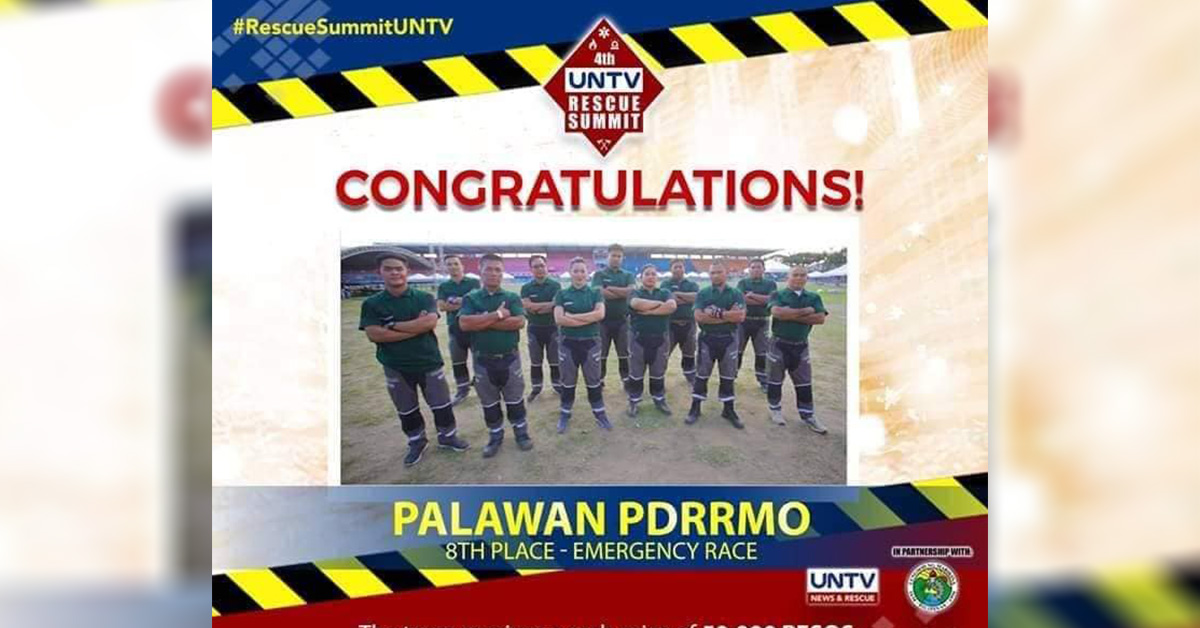 The joint team composed of experienced responders from the Provicial Disaster Risk Reduction and Management Office (PDRRMO) and Palawan Rescue 165 placed eighth on the recently concluded 4th UNTV Rescue Summit held at the Marikina Sports Center in Marikina City.  The team joined the competition for the first time and will take home a cash prize worth 50, 000 pesos.  Footage during the competition is available for viewing at the facebook page of UNTV Rescue Summit. (Photo from PDDRMO Facebook Page)